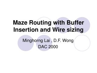 Maze Routing with Buffer Insertion and Wire sizing