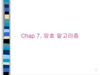 Chap 7.  ?? ????