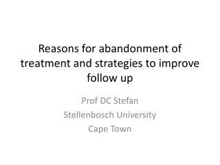 Reasons for abandonment of treatment and strategies to improve follow up