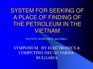 SYSTEM FOR SEEKING OF A PLACE OF FINDING OF THE PETROLEUM IN THE VIETNAM
