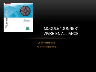 "Module  "" Donner "" Vivre  en  alliance"