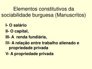 Elementos constitutivos da sociabilidade burguesa (Manuscritos)