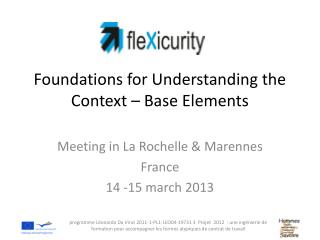 Foundations  for  Understanding  the  Context  – Base  Elements