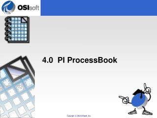 4.0  PI  ProcessBook