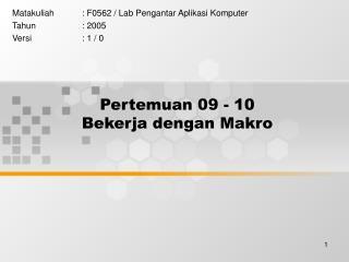 Pertemuan 09 - 10 Bekerja dengan Makro