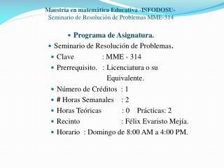 Maestría en matemática Educativa -ISFODOSU-   Seminario de Resolución de Problemas  MME-314