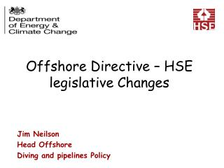 Offshore Directive – HSE legislative Changes
