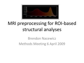 MRI preprocessing for ROI-based structural analyses