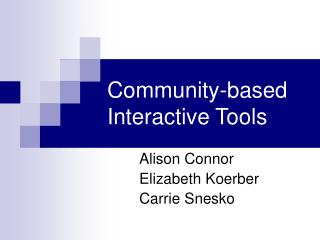 Community-based Interactive Tools