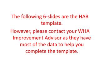 The following 6-slides are the HAB template.