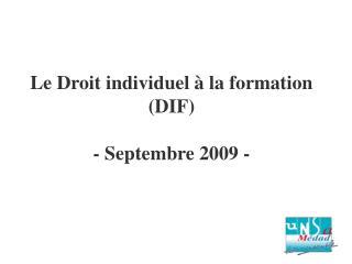 Le Droit individuel à la formation (DIF) - Septembre 2009 -
