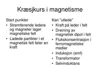 Kr�sjkurs i magnetisme