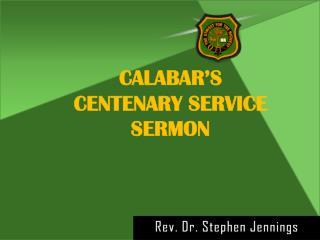 CALABAR'S CENTENARY SERVICE SERMON