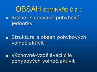 OBSAH  SEMINÁŘE Č.2  :