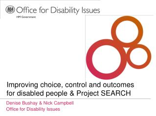Improving choice, control and outcomes for disabled people & Project SEARCH