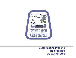 Legal Aspects/Prop 218 Joan Arneson August 13, 2008
