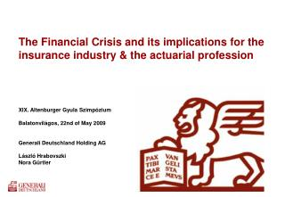 The Financial Crisis and its implications for the insurance industry & the actuarial profession