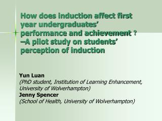 How does induction affect first year undergraduates  performance and achievement  A pilot study on students  perception