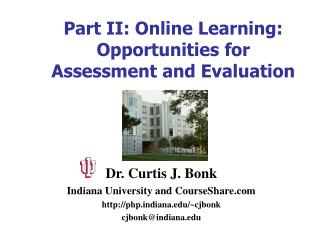 Part II: Online Learning: Opportunities for Assessment and Evaluation