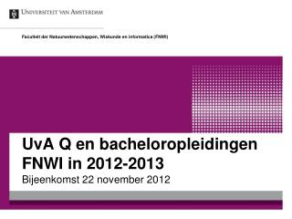 UvA Q  en  bacheloropleidingen  FNWI in 2012-2013