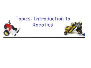 Topics: Introduction to Robotics