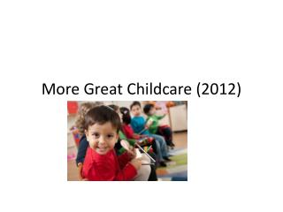 More Great Childcare (2012)