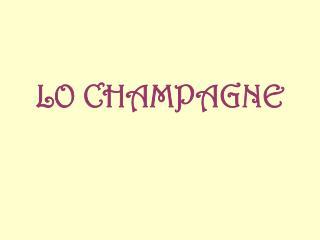 LO CHAMPAGNE
