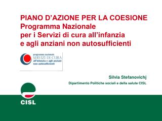 Silvia Stefanovichj Dipartimento Politiche sociali e della salute CISL