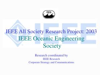 IEEE All Society Research Project: 2003 IEEE Oceanic Engineering  Society Research coordinated by