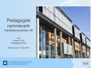 Pedagogisk leder Ny stilling under prorektor, enhet for faglig tilsyn og kvalitet