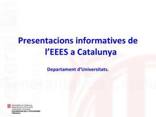 Presentacions informatives de l'EEES a Catalunya  Departament d'Universitats.