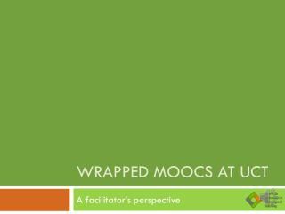 Wrapped MOOCs  at UCT