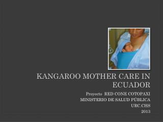 KANGAROO MOTHER CARE IN ecuador