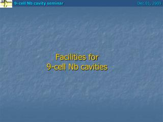Facilities for  9-cell Nb cavities