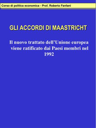 GLI ACCORDI DI MAASTRICHT