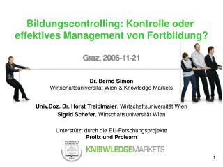 Bildungscontrolling: Kontrolle oder  effektives Management von Fortbildung? Graz, 2006-11-21