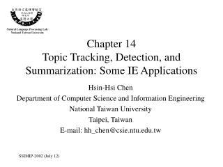 Chapter 14 Topic Tracking, Detection, and Summarization: Some IE Applications