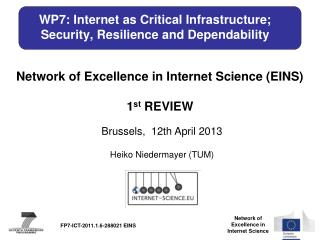 WP7: Internet as Critical Infrastructure; Security, Resilience and Dependability