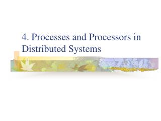 4. Processes and Processors in Distributed Systems