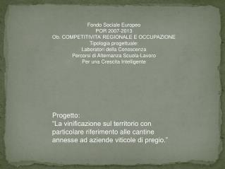 """Progetto: """"La vinificazione sul territorio con particolare riferimento alle cantine"""
