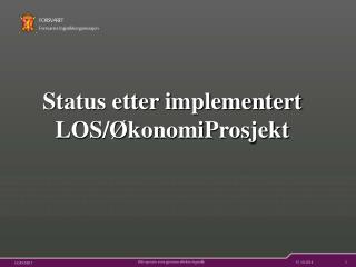 Status etter implementert LOS/ØkonomiProsjekt