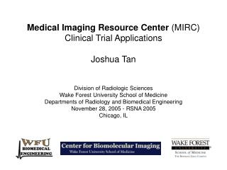 Medical Imaging Resource Center  (MIRC) Clinical Trial Applications Joshua Tan