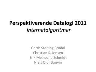 Perspektiverende Datalogi  2011 Internetalgoritmer