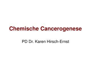 Chemische Cancerogenese