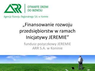 """""""Finansowanie rozwoju przedsiębiorstw w ramach Inicjatywy JEREMIE"""""""