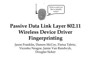 Passive Data Link Layer 802.11 Wireless Device Driver Fingerprinting