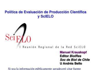 Política de Evaluación de Producción Científica y ScIELO
