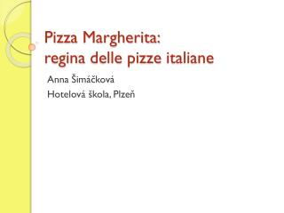 Pizza  Margherita:  regina delle  pizze  italiane