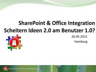 SharePoint & Office Integration   Scheitern  Ideen 2.0 am Benutzer 1.0?