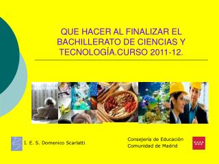 QUE HACER AL FINALIZAR EL BACHILLERATO DE CIENCIAS Y TECNOLOGÍA.CURSO 2011-12.